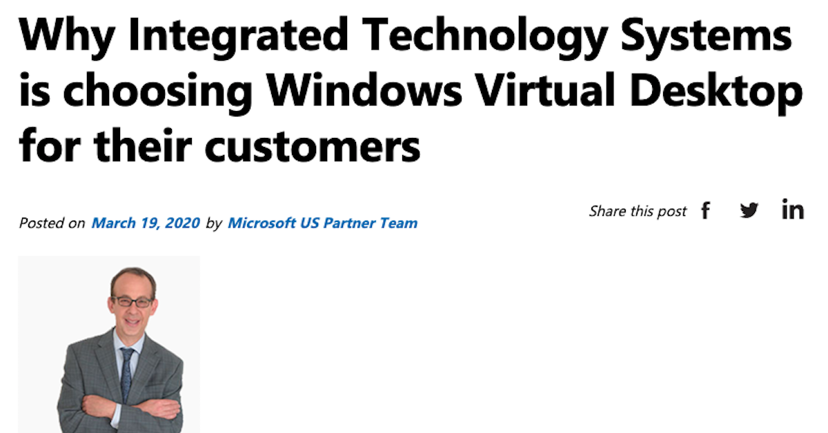 Why Integrated Technology Systems is choosing Windows Virtual Desktop for their customers