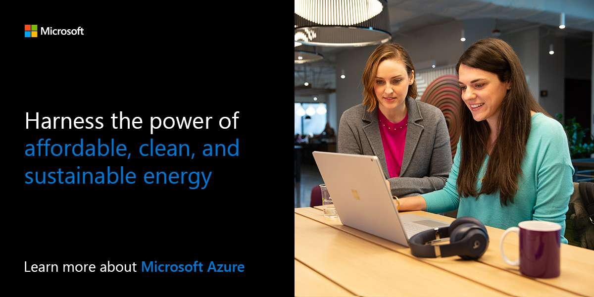 Harness the power of affordable, clean, and sustainable energy. Learn more about Microsoft Azure.