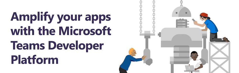Amplify your apps with Microsoft Teams Developer Platform
